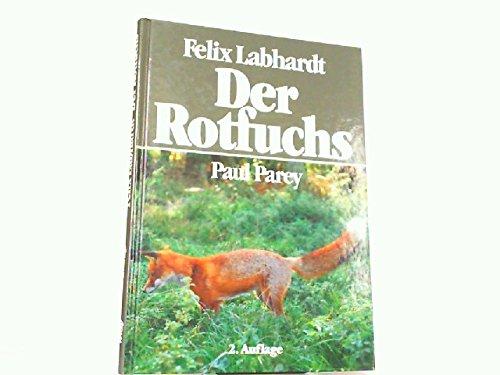 Der Rotfuchs. Naturgeschichte, Ökologie und Verhalten dieses erstaunlichen Jagdwildes