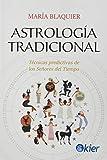 Astrología tradicional: Técnicas predictivas de los Señores del tiempo