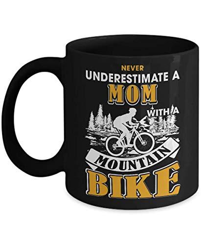 NEVER UNDERESTIMATE A MOM WITH A MOUNTAIN BIKE MUG