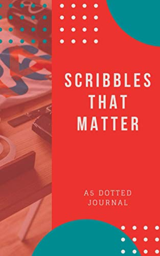 A5 dotted journal by scribbles that matter - Notebook: Thick Fountain Pens Friendly Paper - Pro Version - 170 pages, 5x8 Inch