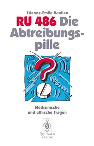 RU 486 Die Abtreibungspille: Medizinische und ethische Fragen (German Edition)
