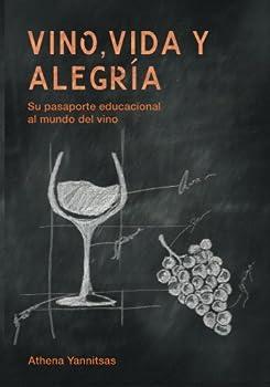 Vino Vida y Alegria  Su pasaporte educacional al mundo del vino  Spanish Edition