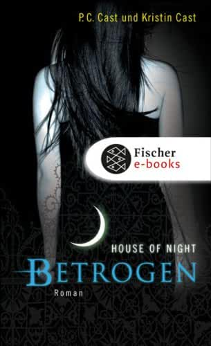 Betrogen: House of Night (German Edition)