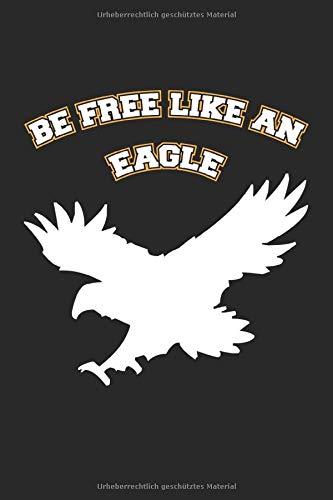 Be Free Like An Eagle: Monatsplaner, Termin-Kalender | Geschenk-Idee für Adler Fans | A5 | 120 Seiten