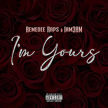 I'm Yours (feat. IAM3AM)