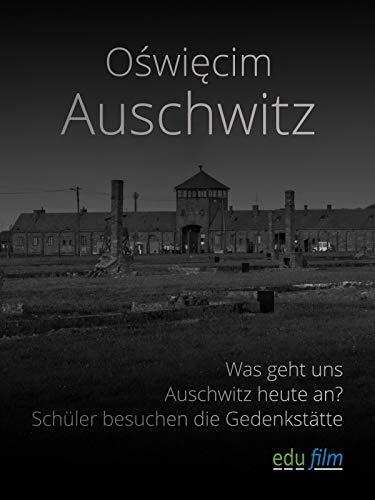 Was geht uns Auschwitz heute an?