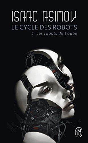 Le cycle des robots, Tome 5