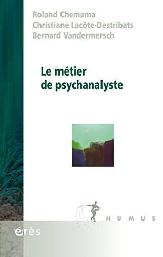 Le métier de psychanalyste (Humus) (French Edition)