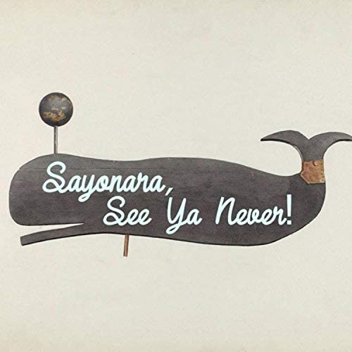 Sayonara, See Ya Never!