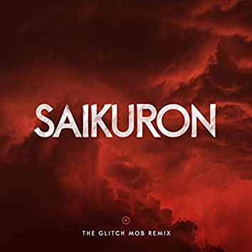 Saikuron (The Glitch Mob Remix)