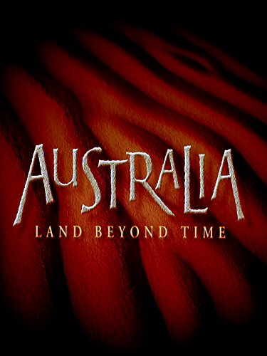 Australia - Land Beyond Time