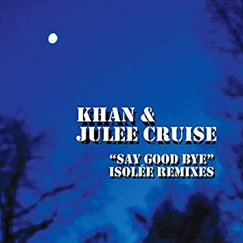 Say Good Bye (Isolée Remixes)