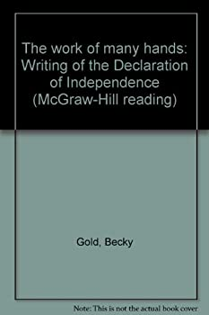 Unknown Binding The work of many hands: Writing of the Declaration of Independence (McGraw-Hill reading) Book