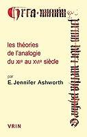 Les Theories De L'analogie Du Xiie Au Xvie Siecle (Conferences Pierre Abelard)