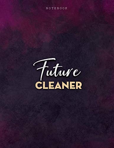 Lined Notebook Journal Future Cleaner Job Title Purple Smoke Background Cover: Menu, PocketPlanner, Mom, Business, Personalized, Journal, Over 100 Pages, 21.59 x 27.94 cm, 8.5 x 11 inch, A4