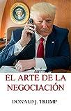 EL ARTE DE LA NEGOCIACION: (Espanish Edition) Traduccion Miguel De La Cruz