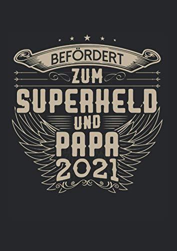 Kalender 2021 Papa: Jahreskalender 2021 Geburt als Geschenk für werdende Väter mit befördert zum Superhelden und Papa 2021 Spruch / DIN A4 - 120 Seiten / Terminkalender zur Schwangerschaft