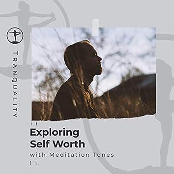 ! ! Exploring Self Worth with Meditation Tones ! !