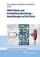 MDK-Reform und Krankenhausabrechnung - Auswirkungen auf die Praxis