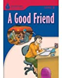 A Good Friend (Foundations Reading Library, Level 3)