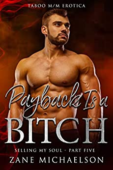 Payback Is a Bitch: Selling my Soul - Part Five by [Zane Michaelson]