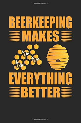 Beerkeeping Makes Everything Better Beekeepers Bees Beekeeping: Notebook - Notebook - Notepad - Diary - Planner - Checkered - Checkered Notepad - 6 x 9 inches (15.24 x 22.86 cm) - 120 pages