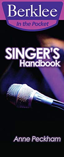 Singer's Handbook: A Total Vocal Workout in One Hour or Less! (Berklee in the Pocket) (English Edition)