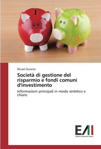 Società di gestione del risparmio e fondi comuni d'investimento: Informazioni principali in modo sintetico e chiaro