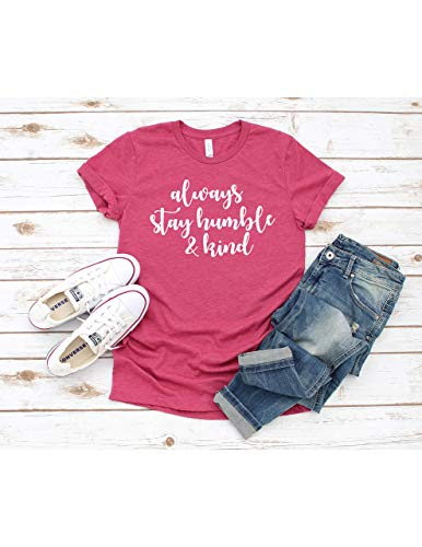 Always Stay Humble And Kind T Shirt Womens T-Shirt Casual Top Graphic Tee Short Sleeve Shirt Be Humble T Shirt