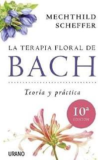 La terapia floral de Bach (Medicinas complementarias) (Spanish Edition)