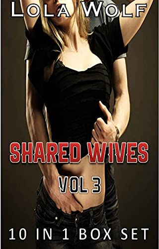 Shared Wives Vol. 3 (10 in 1 Box Set) (English Edition)