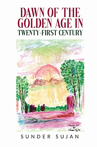 Dawn of the Golden Age in Twenty first centry (English Edition)