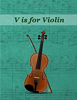 V is for Violin: Primary Story Journal | Grades K-2 Exercise Book | Write and Draw Pages with Picture Space and Dotted Midline