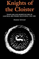 Knights of the Cloister: Templars and Hospitallers in Central-Southern Occitania 1100-1300
