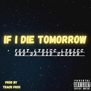 If I Die Tomorrow (feat. Lyricc Lyricc & Da Kid Clutch)