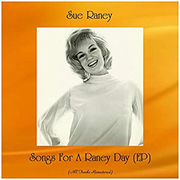 Songs for a Raney Day (Ep) [All Tracks Remastered]