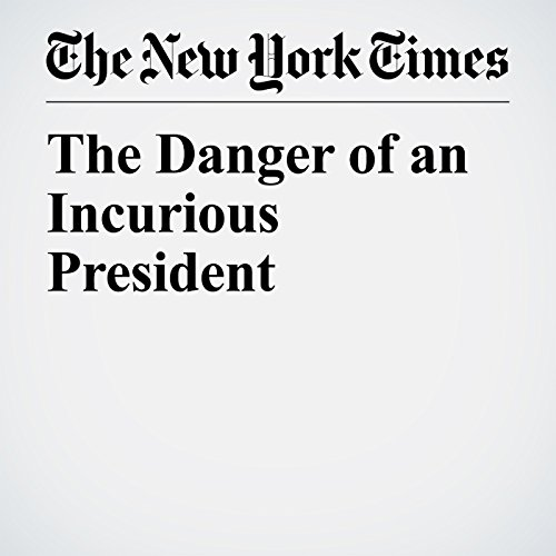 The Danger of an Incurious President audiobook cover art