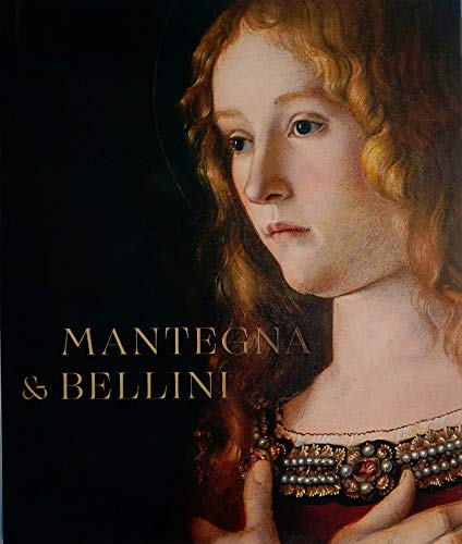 Mantegna and Bellini: A Renaissance Family (National Gallery London Publications)