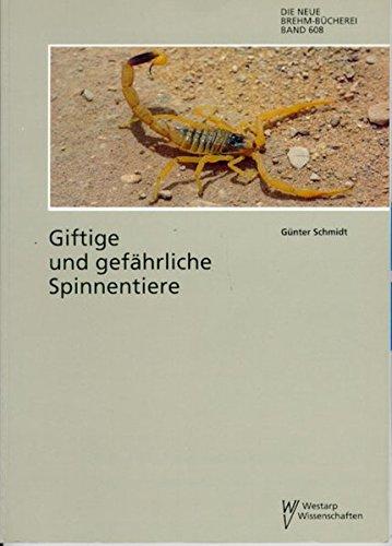 Giftige und gefährliche Spinnentiere: Humanpathogene Skorpione (Scorpionida), Milben (Acarina) und Spinnen (Araneida)