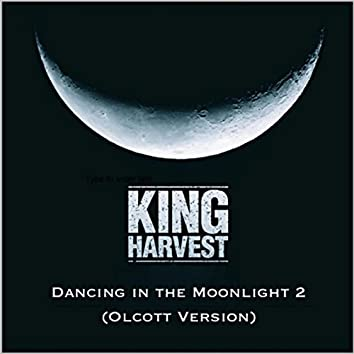 Dancing in the Moonlight 2 (Olcott Version)