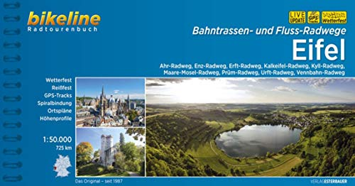 Bahntrassen- und Fluss-Radwege Eifel: Ahr-Radweg, Enz-Radweg, Erft-Radweg, Kalkeifel-Radweg, Kyll-Radweg, Maare-Mosel-Radweg, Prüm-Radweg, ... LiveUpdate (Bikeline Radtourenbücher)