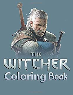 The Witcher Coloring Book: Coloring Book for Adults. All time favorite characters - Geralt, Ciri, Triss, Yennefer, Roach, Shani! +43 Amazing Drawings | Characters , Weapons & Other | High Quality Illustrations | 8.5 x 11 (21.59 x 27.94 cm)(Unofficial)