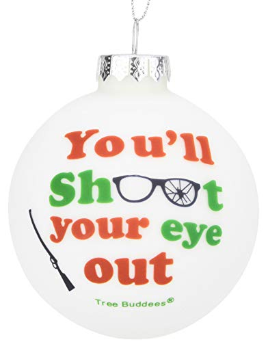 Tree Buddees You'll Shoot Your Eye Out Glass Christmas Ornament