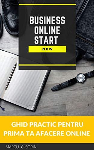 Ghid Practic Pentru Prima Ta Afacere Online (Romansh Edition)