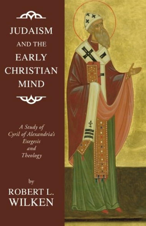 技術的なキャラバン思い出すJudaism and the Early Christian Mind: A Study of Cyril of Alexandria's Exegesis and Theology