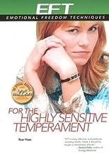 EFT for the Highly Sensitive Temperament (EFT: Emotional Freedom Techniques)