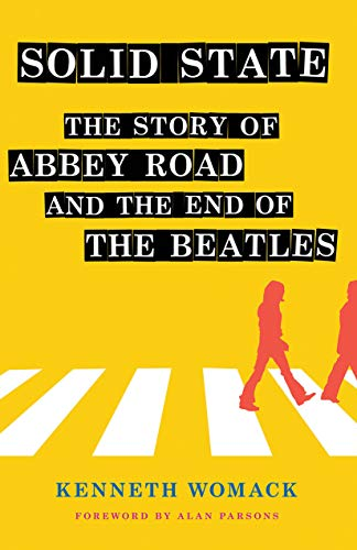 """Womack, K: Solid State: The Story of """"abbey Road"""" and the End of the Beatles"""