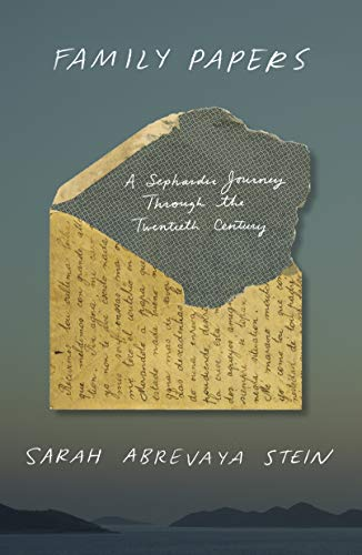Family Papers: A Sephardic Journey Through the Twentieth Century