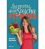 By Sascha Barboza Las recetas de Sascha Fitness (Spanish Edition)