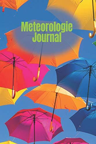 Meteorologie Journal: A5 Wettertagebuch mit Icons & Platz für besondere Ereignisse | 52 Wochen – 365 Tage | Softcover